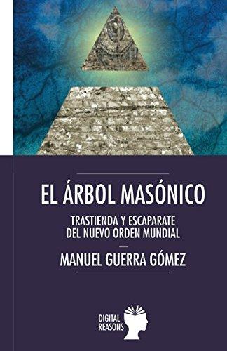 el-arbol-masonico-trastienda-y-escaparate-del-nuevo-orden-mundial-argumentos-para-el-siglo-xxi