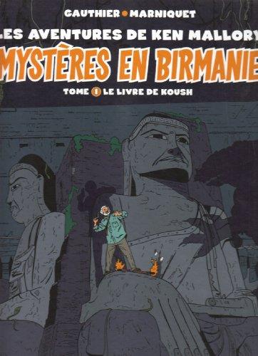 Mystères en Birmanie, Tome 1 : Le livre de Koush