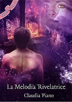 La Melodia Rivelatrice (Armonia - Vol. 2) di [Piano, Claudia]