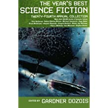 The Year's Best Science Fiction: Twenty-Fourth Annual Collection (Year's Best Science Fiction (Paperback))