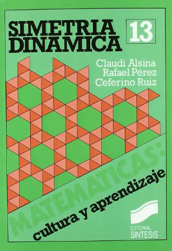 Simetría dinámica (Matemáticas, cultura y aprendizaje) por Rafael Pérez Gómez