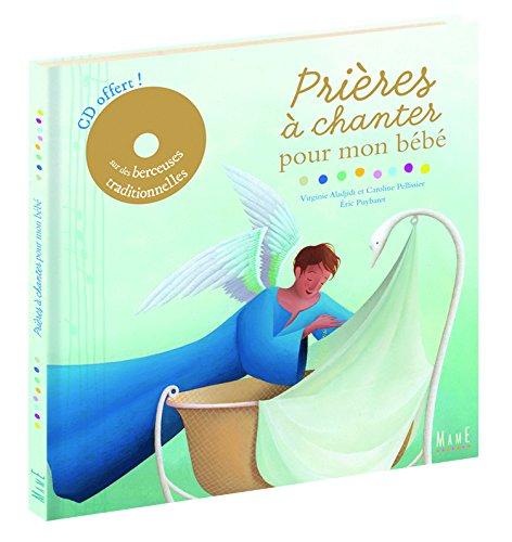 Prières à chanter pour mon bébé (1CD audio) par Virginie Aladjidi, Caroline Pellissier