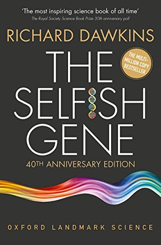The Selfish Gene: 40th Anniversary edition (Oxford Landmark Science) by [Dawkins, Richard]