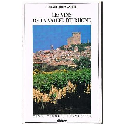 Les Vins de la vallée du Rhône : Batifolages, flâneries, berlues