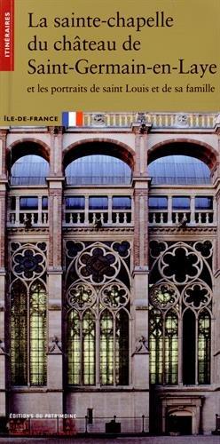 La Sainte chapelle du château de Saint-Germain-en-Laye par Alain Villes