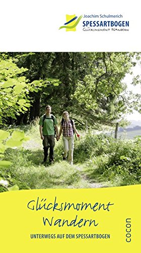 Spessartbogen - Glücksmoment Wandern: Unterwegs auf dem Spessartbogen
