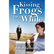 Kissing frogs for a while