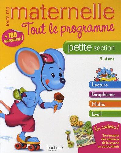 Tout le programme maternelle petite section : 3-4 ans