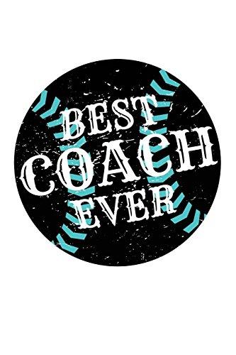 Best Coach Ever: Baseball Coach Gift Notebook Journal V47 (Baseball Books for Kids) por Dartan Creations