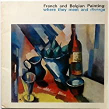 FRENCH AND BELGIAN PAINTING - WHERE THEY MEET AND DIVERGE