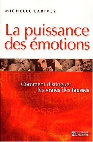 Michelle Larivey - La Puissance des émotions de Larivey. Michelle