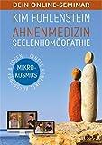 Ahnenmedizin Seelenhomöopathie - Mikrokosmos - Dein Online-Seminar: Innere Konflikte aufspüren & lösen