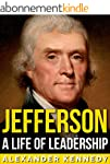 Jefferson: A Life of Leadership | The...