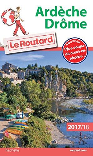 Guide du Routard Ardèche, Drôme 2017/18