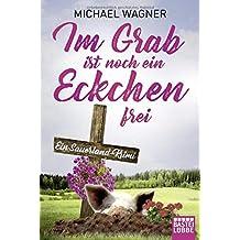 Im Grab ist noch ein Eckchen frei: Ein Sauerland-Krimi (Kettling und Larisch ermitteln, Band 2)