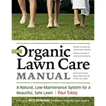 The Organic Lawn Care Manual: A Natural, Low-Maintenance System for a Beautiful, Safe Lawn (English Edition)