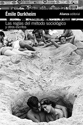 Las reglas del método sociológico y otros escritos (El Libro De Bolsillo - Ciencias Sociales) por Émile Durkheim