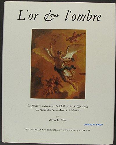 L'or et l'ombre : La peinture hollandaise du XVIIe et du XVIIIe sicles au Muse des Beaux-Arts de Bordeaux