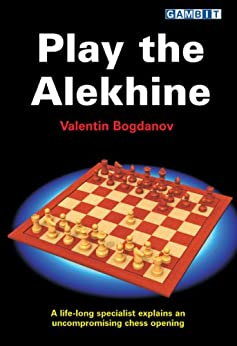 Play the Alekhine (English Edition) par [Bogdanov, Valentin]