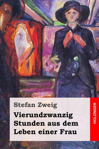 Vierundzwanzig Stunden aus dem Leben einer Frau por Stefan Zweig