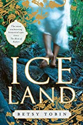 Ice Land Tobin, Betsy ( Author ) Aug-25-2009 Paperback
