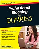 Professional Blogging For Dummies (For Dummies Series)