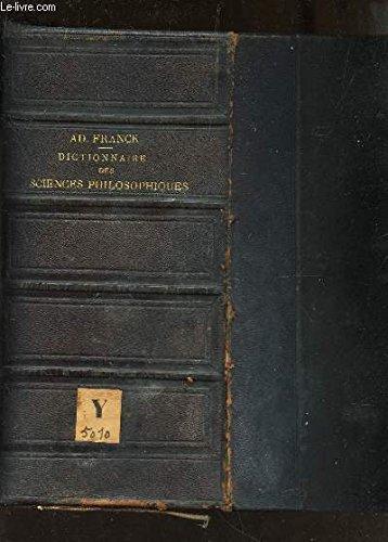 DICTIONNAIRE DES SCIENCES PHILOSOPHIQUES / 2e EDITION. par FRANCK AD. M.