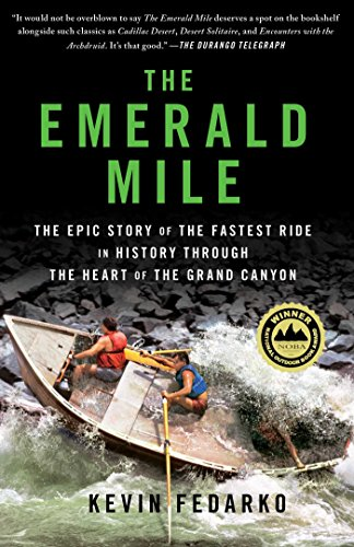 The Emerald Mile: The Epic Story of the Fastest Ride in History Through the Heart of the Grand Canyon (English Edition)