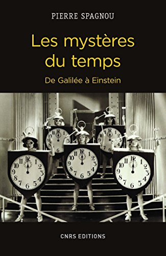 Les mystères du temps. De Galilée à Einstein par Pierre Spagnou