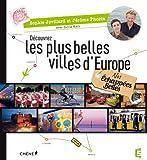 Nos Échappées Belles, Découvrez les plus belles villes d'Europe