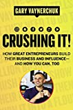#2: Crushing It!: How Great Entrepreneurs Build Their Business and Influence—and How You Can, Too