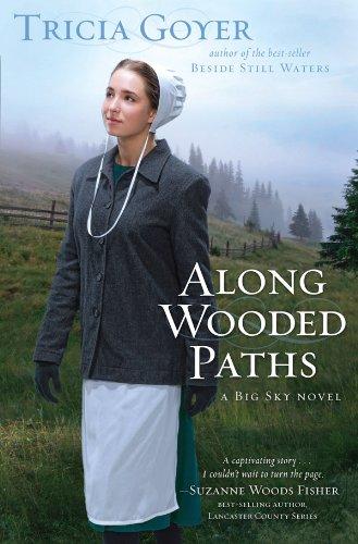 Along Wooded Paths A Big Sky Novel Book 2