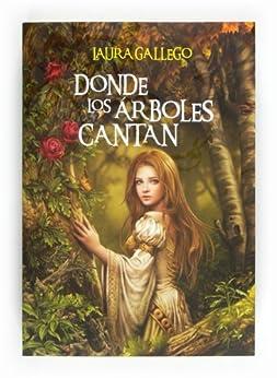 Donde Los árboles Cantan (eBook-ePub) (Especiales Laura Gallego) EBook: Laura Gallego García ... @tataya.com.mx