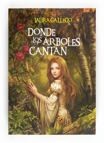 Donde los árboles cantan  (eBook-ePub) (Especiales Laura Gallego) (Spanish Edition)
