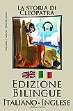 Scarica Libro Imparare l inglese L audiolibro incluso Italiano Inglese La storia di Cleopatra (PDF,EPUB,MOBI) Online Italiano Gratis