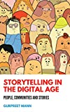 Storytelling in the Digital Age: People, Communities and Stories