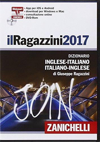 il Ragazzini 2017. Dizionario Inglese-Italiano Italiano-Inglese in formato digitale [DVD]