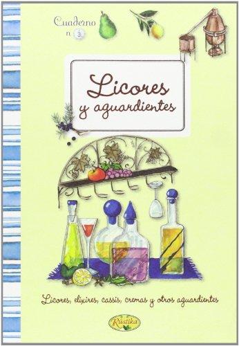 Licores Y Aguardientes Caseros (Cuadernos de cocina) por Rústika