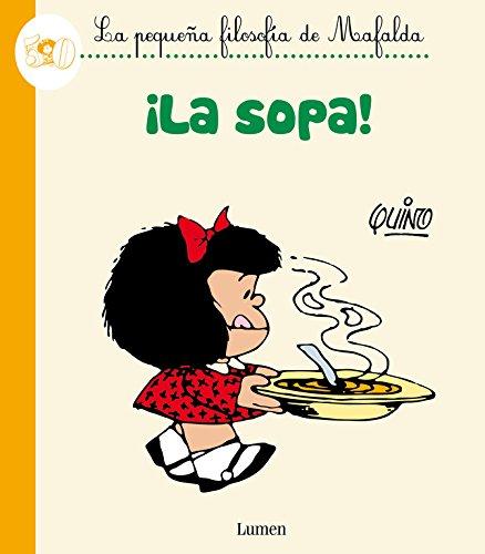 ¡La sopa! (La pequeña filosofía de Mafalda) (LUMEN GRÁFICA) por Quino