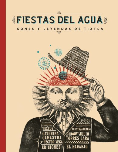 Fiestas del agua/Water Feast: Sones y leyendas de Tixtla/Music and Tixtla Legends por Caterina Camastra
