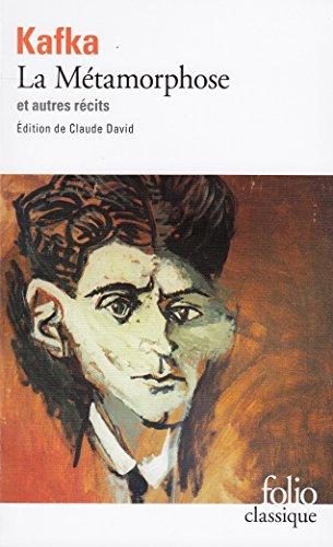 La Mtamorphose et autres rcits : Tous les textes parus du vivant de Kafka, I. dition de Claude David