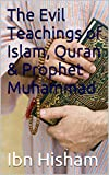 The Evil Teachings of Islam, Quran & Prophet Muhammad: Irrelevance of Islam