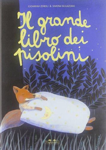 Il grande libro dei pisolini. Ediz. illustrata