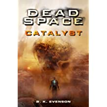 Dead Space - Catalyst by B.K. Evenson (2012-10-02)