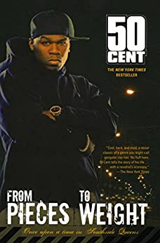 From Pieces to Weight: Once Upon a Time in Southside Queens (English Edition) de [50 Cent]
