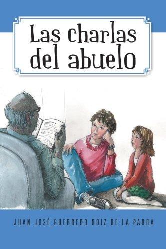 Las Charlas del Abuelo por Juan Jos Roiz De La Parra