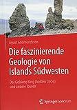 Die faszinierende Geologie von Islands Sudwesten: Der Goldene Ring (Golden Circle) und andere Touren - Ágúst Gudmundsson