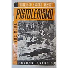 Pistolerismo (Historia trágica). (Pistolerismo en Barcelona, años 20 y 30). b...
