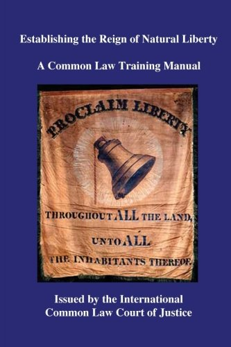 Establishing the Reign of Natural Liberty: A Common Law Training Manual por Kevin Daniel Annett