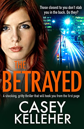 the-betrayed-a-shocking-gritty-thriller-that-will-hook-you-from-the-first-page